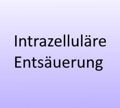 Intrazelluläre Entsäuerung
