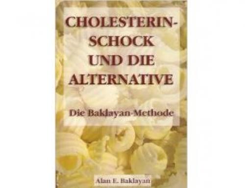 Cholesterin – Schock und die Alternative: Die Baklayan-Methode