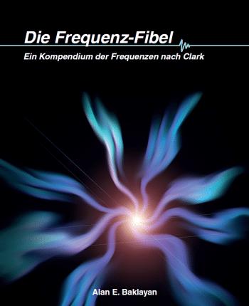 Die neue Clark Frequenz-Fibel von Alan E. Baklayan