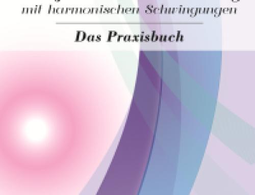 Sanfte Selbstheilung mit harmonischen Schwingungen – Das Praxisbuch